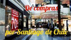 De compras por Santiago de Chile