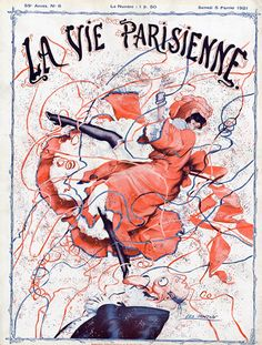 La Vie Parisienne cover 6 February 1921 Woo-hoo!!!! It's FRIDAY!!!!! Throw those tricolour ribbons around. My biggest issue for the day is which particular champagne to pick up en route to my friend's...