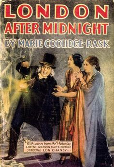 1928 Grosset and Dunlap Photoplay edition of London After Midnight, by Marie Coolidge-Rask. This was supposedy one of silent star Lon Chaney's finest performances, but has been lost. The story is best described as Dracula meets Jack the Ripper. London After Midnight, Lon Chaney, Book Jacket, Gothic Horror, Sci Fi Movies, Silent Film, Horror Films, Film Stills, Classic Books