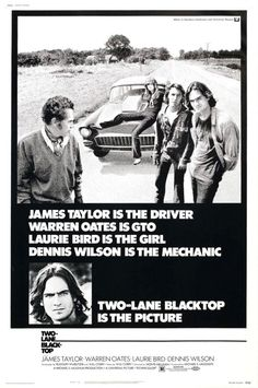 """A great poster from the classic Monte Hellman """"road movie"""" Two-Lane Blacktop! Starring James Taylor, Dennis Wilson, and Warren Oates. Need Poster Mounts. 70s Films, 1990s Movies, Warren Oates, Dean Stanton, Dennis Wilson, Universal Pictures, Illustrations, Original Movie, Vintage Movies"""