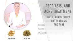 Psoriasis and Acne Remedies Top 3 Chinese Herbs Chinese Herbs, Acne Remedies, Acne Treatment, Immune System, Jin, Blood, Encouragement, Exterior, Treats