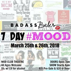 """Badass Babes SZN 7 presents: """" 7 DAY #MOOD""""!! - - - - - - - - - - - - - - - - - - - 7 Seasons of dancing 7 Days a week 7 of todays HOTTEST #HASHTAGS!  We're dedicating every number of our show to todays TOP HASHTAGS and making the kick-off theme for 2018 exactly what it should be! @badassbabestoronto - - - - - - - - - - - - - - - - - - - - SHOW DATES: March 25th and March 26th 2018 LOCATION: @modclubtheatre DOORS OPEN: 7:00pm SHOW STARTS: 8:00pm . TICKETS 15 directly from dancer/director 20…"""