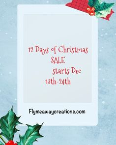 Flymeawaycreations shop is having a SALE starting 12/13--12/24!