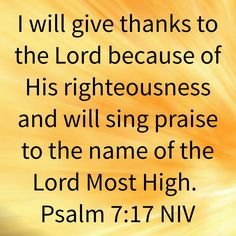 Psalm 7, Most High, Righteousness, Give Thanks, Singing, Lord, Thankful, Names, Inspiration
