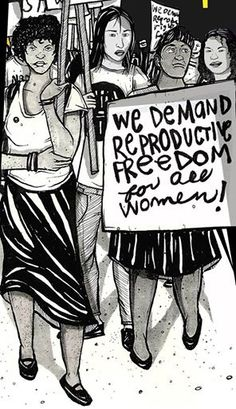 We demand reproductive freedom for all women.