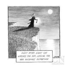 """Night after night she stares at the lonely sea longing for her husband's d…"""" - New Yorker Cartoon Poster Print by Matthew Diffee at the Cond..."""