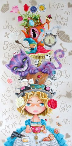 but i'll tell you a secret.all of the best people are*- Alice in Wonderland by Rita Vjodorowa acrylic on linen Lewis Carroll, Deco Disney, Disney Art, Alice In Wonderland Party, Adventures In Wonderland, Chesire Cat, Were All Mad Here, Through The Looking Glass, Mad Hatter Tea
