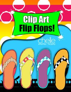 CLIP ART: HIGH QUALITY FLIP FLOPS! This background is for sale also. You can find it here, http://www.teacherspayteachers.com/Product/CLIP-ART-SUPER-BRIGHT-BACKGROUNDS-Digital-Paper-737542