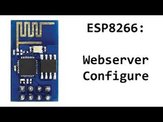 ESP8266 Webserver Step-By-Step Using Arduino IDE (Mac and Windows) - YouTube
