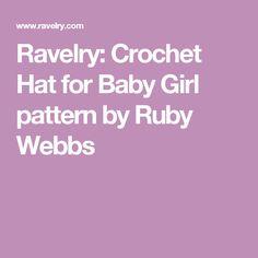 Ravelry: Crochet Hat for Baby Girl pattern by Ruby Webbs