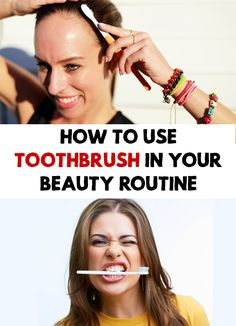 Amazing! Have you ever imagined how many thing you can do using your toothbrush? Find out how to Use Toothbrush in Your Beauty Routine