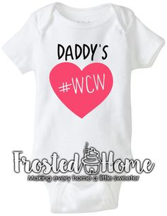Daddy's WCW Daddy's Girl Father's Day WCW Love by FrostedHome