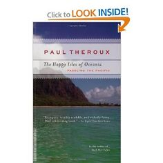 Just saying, you can't go wrong with author Paul Theroux. In this book he paddles past the notation of perfect happiness in the Pacific Islands and presents the harsh realities of life there in such an engaging way that you like it and want more.