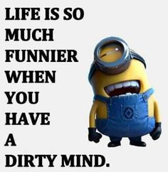 Dirty MINDS?....NOT ME!!