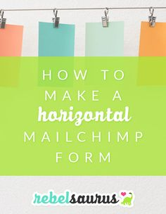 How to create a horizontal Mailchimp opt-in form so visitors can sign up to your list.  Includes the custom code you need.