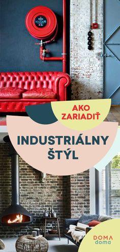 26 inšpirácií: Industriálny štýl v bývaní + ako zariadiť Atelier