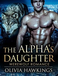 The Alpha's Daughter: (Werewolf Shifter Alpha Male Romance) (Contemporary Paranormal Romance Short Stories), http://www.amazon.com/dp/B01B73JJ0K/ref=cm_sw_r_pi_awdm_BfCVwb08SCBZJ