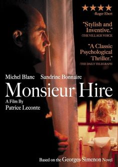 Monsieur Hire (1989), based on a Georges Simenon novel, directed by Patrice Leconte. Among  Roger Ebert's last reviews of Great Movies (December 21, 2012).