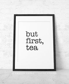 But first tea. Tea print Black and white print Minimal print tea poster tea quote print Quote poster Kitchen art Kitchen decor. Latte Design...