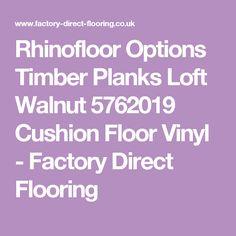 Rhinofloor Options Timber Planks Loft Walnut 5762019 Cushion Floor Vinyl - Factory Direct Flooring