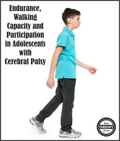 Endurance, Walking Capacity and Participation in Adolescents with Cerebral Palsy