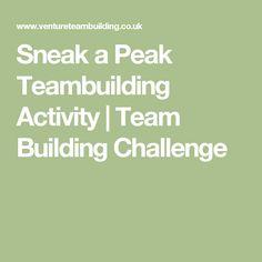 Sneak a Peak Teambuilding Activity | Team Building Challenge