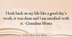 Grandma Moses Quotes About Life - 41972
