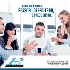Estrutura moderna, pessoal capacitado e preço justo. Tinha que ser Pitt Express!  http://www.pittexpress.com.br/index.html