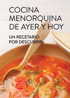 Cocina menorquina de ayer y hoy Cocina menorquina de ayer y hoy, un recetario por descubrir.