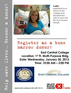 Caitlin registered as a donor at her college and donated her cells to save the life of an 8-year-old girl.   East Central College   Location: 1st Fl. Multi-Purpose Bldg.   Date: Wednesday, January 30, 2013   Time: 10:00 AM – 3:00 PM