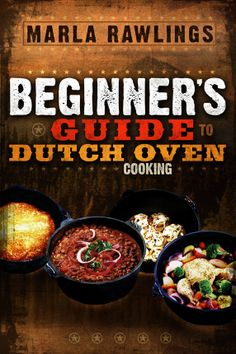 The Beginners Guide to Dutch Oven Cooking - a perfect gift for Dad!