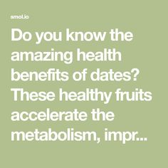Do you know the amazing health benefits of dates? These healthy fruits accelerate the metabolism, improve overall health, boost heart health, and prevent strokes, high cholesterol, and hypertension. Dates are a good source of various vitamins and minerals. It's a good source of energy, sugar and fiber. Essential minerals such as calcium, iron, phosphorus, sodium, potassium,