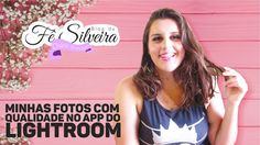 Minhas fotos com qualidade no app do Lightroom | Gratuito | Fê Silveira