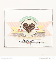 I love You card by maggie holmes at Studio Calico Feb Kits