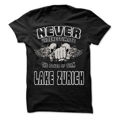 NEVER UNDERESTIMATE THE POWER OF Lake Zurich - Awesome  - #gift for girlfriend #student gift. LOWEST SHIPPING:  => https://www.sunfrog.com/LifeStyle/NEVER-UNDERESTIMATE-THE-POWER-OF-Lake-Zurich--Awesome-Team-Shirt-.html?id=60505