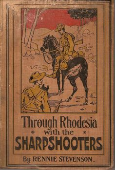 Through Rhodesia with the Sharpshooters ~ Anonym Military Photos, Military History, Vintage Safari, Colonial Art, Strange History, Folk Music, African History, Vintage Travel Posters, Africa Travel