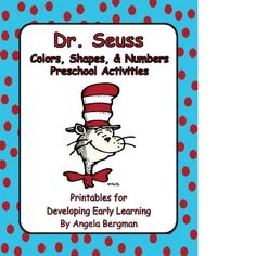 Dr. Seuss ~ Preschool ActivitiesA Dr. Seuss themed printable for developing early learning (39 pages). Included are three Dr. Seuss themed coun...