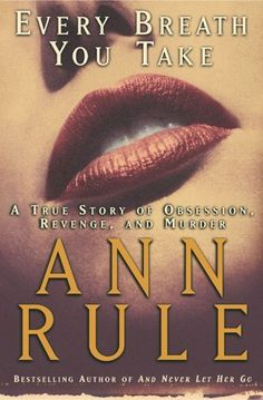 Every Breath You Take: A True Story of Obsession, Revenge, and Murder by Ann Rule, http://www.amazon.com/dp/B002BY76RS/ref=cm_sw_r_pi_dp_TmFwsb05YGP8V