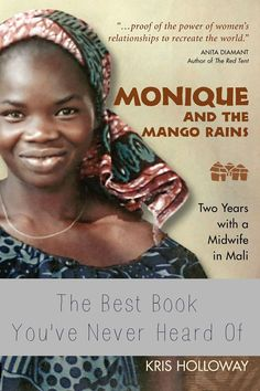 The Best Book You've Never Heard Of:  Monique and the Mango Rains by Kris Holloway.  Part travel memoir, part eulogy to a beloved friend this is the best book you've never heard of about a Peace Corps assignent.