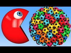 Learn Colors with PACMAN and 3D Soccer Balls Balloons for Kids - huuYouTube