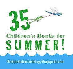 the book diaries: 35 Children's Books for Summer! -- This is just a list of great books! A great Blog for books!