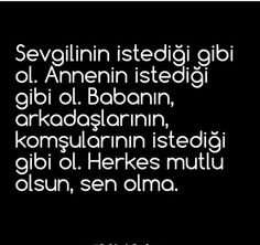 hayat nasıl yaşanır? Maybe Tomorrow, Karma, Math Equations, Live, Quotes, Hate, Quotations, Quote, Shut Up Quotes
