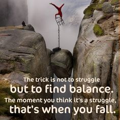 The trick is not to struggle