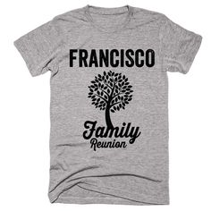 FRANCISCO Family Name Reunion Gathering Surname T-Shirt