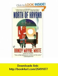 North of Havana (Doc Ford) (9780425162941) Randy Wayne White , ISBN-10: 042516294X  , ISBN-13: 978-0425162941 ,  , tutorials , pdf , ebook , torrent , downloads , rapidshare , filesonic , hotfile , megaupload , fileserve