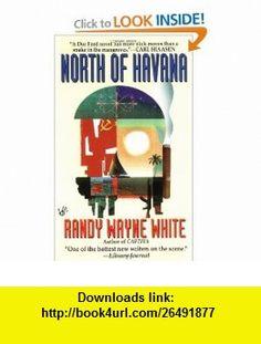 North of Havana (Doc Ford) (9780425162941) Randy Wayne White , ISBN-10: 042516294X  , ISBN-13: 978-0425162941 ,  , tutorials , pdf , ebook , torrent , downloads , rapidshare , filesonic , hotfile , megaupload , fileserve