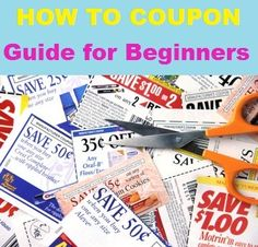 How to Coupon Guide for Beginners Extreme Couponing