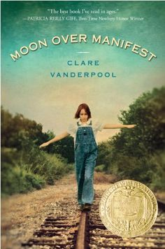 Moon Over Manifest by Clare Vanderpool. (Historical Fiction) Winner of the 2011 Newbery Medal. Find this under jVAN. Guided Reading Level - W Newbery Award, Newbery Medal, Feeling Abandoned, Cinema, Thing 1, Children's Literature, Coming Of Age, Historical Fiction, Fiction Books