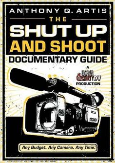 shut up and shoot documentary guide by Anthony Q. Artis Anthony currently teaches lighting, camera and audio seminars as an adjunct instructor at the N.Y.U. - Tisch School of the Arts Kanbar Institute of Film and TV, where he also manages the production equipment for all Film and TV students.