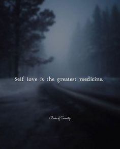 Self love is the greatest medicine
